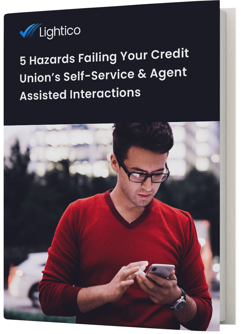 5 Hazards Failing Your Credit Union's Self-Service & Agent Assisted Interactions